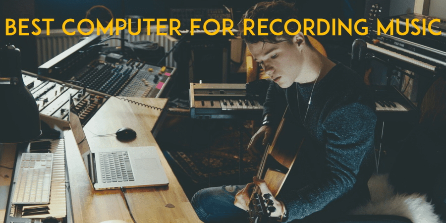 Best Computer For Recording Music